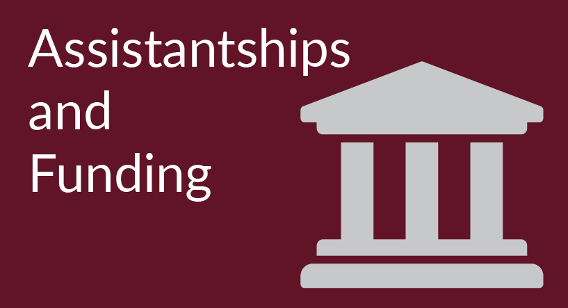 Assistantships and Funding
